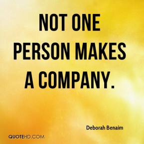 Not one person makes a company.