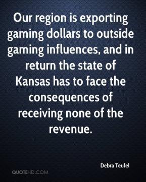 Our region is exporting gaming dollars to outside gaming influences, and in return the state of Kansas has to face the consequences of receiving none of the revenue.