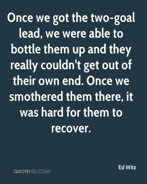Once we got the two-goal lead, we were able to bottle them up and they really couldn't get out of their own end. Once we smothered them there, it was hard for them to recover.