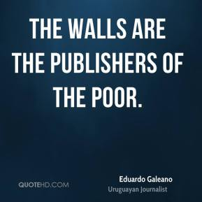 The walls are the publishers of the poor.