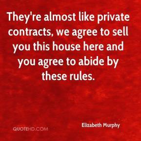Elizabeth Murphy - They're almost like private contracts, we agree to sell you this house here and you agree to abide by these rules.