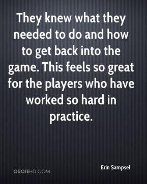 Erin Sampsel - They knew what they needed to do and how to get back into the game. This feels so great for the players who have worked so hard in practice.