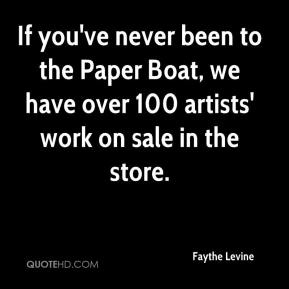 Faythe Levine - If you've never been to the Paper Boat, we have over 100 artists' work on sale in the store.