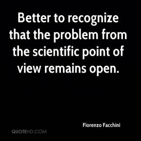 Fiorenzo Facchini - Better to recognize that the problem from the scientific point of view remains open.