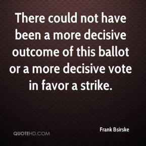 Frank Bsirske - There could not have been a more decisive outcome of this ballot or a more decisive vote in favor a strike.