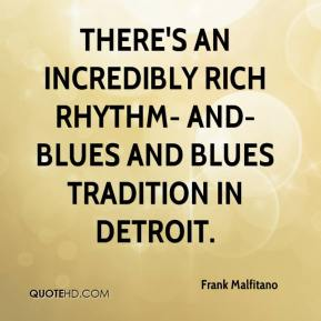 Frank Malfitano - There's an incredibly rich rhythm- and-blues and blues tradition in Detroit.