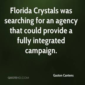 Gaston Cantens - Florida Crystals was searching for an agency that could provide a fully integrated campaign.