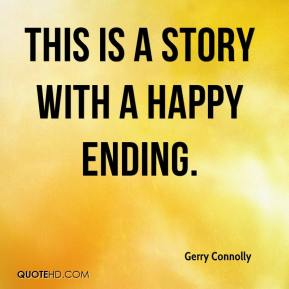 Gerry Connolly - THIS IS a story with a happy ending.