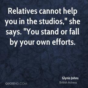 """Glynis Johns - Relatives cannot help you in the studios,"""" she says. """"You stand or fall by your own efforts."""