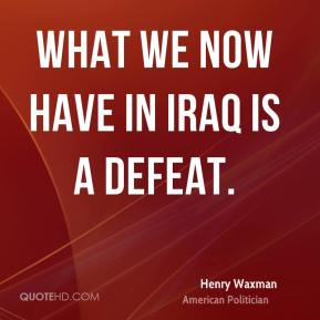 What we now have in Iraq is a defeat.