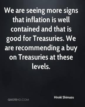 Hiroki Shimazu - We are seeing more signs that inflation is well contained and that is good for Treasuries. We are recommending a buy on Treasuries at these levels.