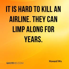 It is hard to kill an airline. They can limp along for years.