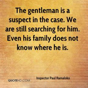 Inspector Paul Ramaloko - The gentleman is a suspect in the case. We are still searching for him. Even his family does not know where he is.