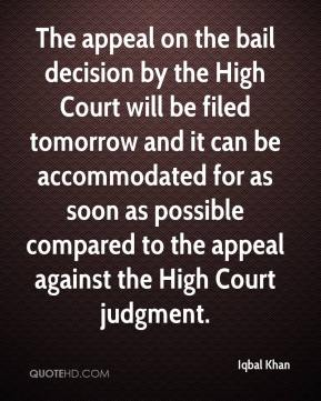 Iqbal Khan - The appeal on the bail decision by the High Court will be filed tomorrow and it can be accommodated for as soon as possible compared to the appeal against the High Court judgment.