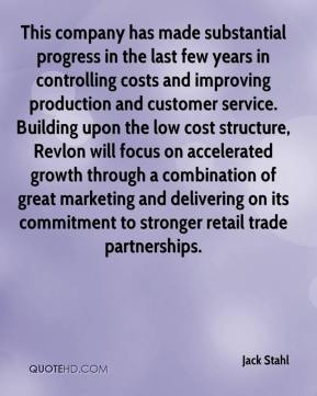 Jack Stahl - This company has made substantial progress in the last few years in controlling costs and improving production and customer service. Building upon the low cost structure, Revlon will focus on accelerated growth through a combination of great marketing and delivering on its commitment to stronger retail trade partnerships.