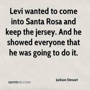 Jackson Stewart - Levi wanted to come into Santa Rosa and keep the jersey. And he showed everyone that he was going to do it.