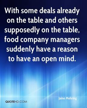 Jaine Mehring - With some deals already on the table and others supposedly on the table, food company managers suddenly have a reason to have an open mind.