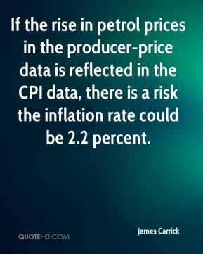 James Carrick - If the rise in petrol prices in the producer-price data is reflected in the CPI data, there is a risk the inflation rate could be 2.2 percent.