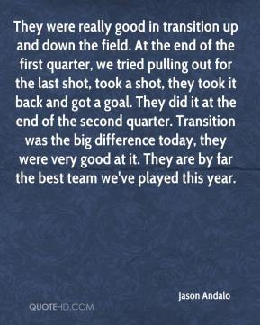 They were really good in transition up and down the field. At the end of the first quarter, we tried pulling out for the last shot, took a shot, they took it back and got a goal. They did it at the end of the second quarter. Transition was the big difference today, they were very good at it. They are by far the best team we've played this year.