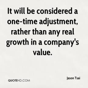 Jason Tsai  - It will be considered a one-time adjustment, rather than any real growth in a company's value.
