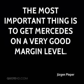 Jürgen Pieper  - The most important thing is to get Mercedes on a very good margin level.