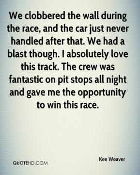 Ken Weaver  - We clobbered the wall during the race, and the car just never handled after that. We had a blast though. I absolutely love this track. The crew was fantastic on pit stops all night and gave me the opportunity to win this race.