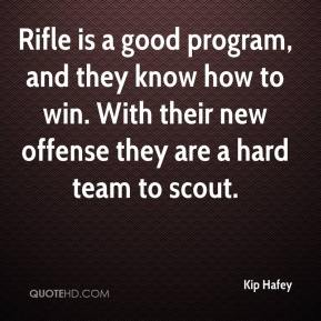 Kip Hafey  - Rifle is a good program, and they know how to win. With their new offense they are a hard team to scout.