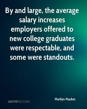 By and large, the average salary increases employers offered to new college graduates were respectable, and some were standouts.