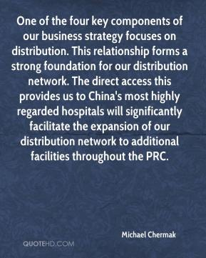 One of the four key components of our business strategy focuses on distribution. This relationship forms a strong foundation for our distribution network. The direct access this provides us to China's most highly regarded hospitals will significantly facilitate the expansion of our distribution network to additional facilities throughout the PRC.