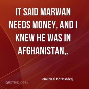 It said Marwan needs money, and I knew he was in Afghanistan.