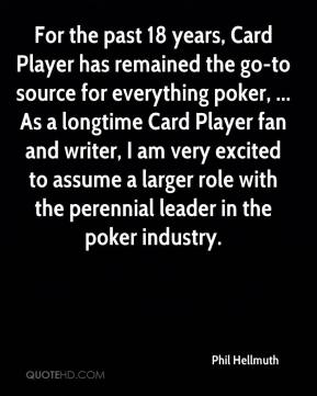 For the past 18 years, Card Player has remained the go-to source for everything poker, ... As a longtime Card Player fan and writer, I am very excited to assume a larger role with the perennial leader in the poker industry.