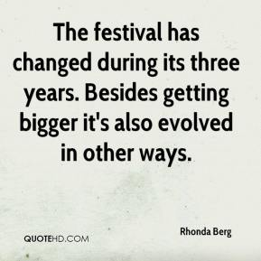 Rhonda Berg  - The festival has changed during its three years. Besides getting bigger it's also evolved in other ways.