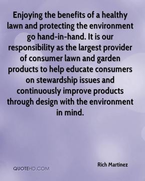 Enjoying the benefits of a healthy lawn and protecting the environment go hand-in-hand. It is our responsibility as the largest provider of consumer lawn and garden products to help educate consumers on stewardship issues and continuously improve products through design with the environment in mind.