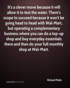 It's a clever move because it will allow it to test the water. There's scope to succeed because it won't be going head to head with Wal-Mart, but operating a complementary business where you can do a top-up shop and buy everyday essentials there and then do your full monthly shop at Wal-Mart.
