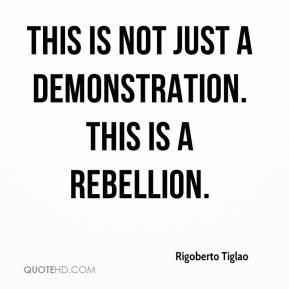 Rigoberto Tiglao  - This is not just a demonstration. This is a rebellion.