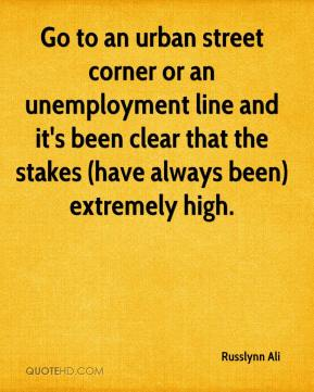 Russlynn Ali  - Go to an urban street corner or an unemployment line and it's been clear that the stakes (have always been) extremely high.