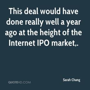 This deal would have done really well a year ago at the height of the Internet IPO market.