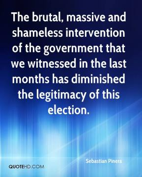 The brutal, massive and shameless intervention of the government that we witnessed in the last months has diminished the legitimacy of this election.