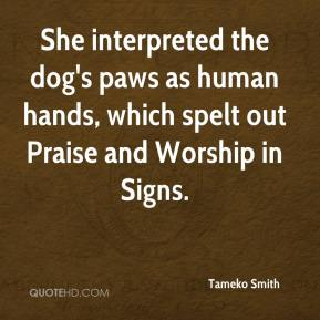 She interpreted the dog's paws as human hands, which spelt out Praise and Worship in Signs.