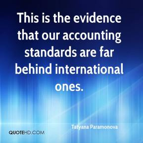 Tatyana Paramonova  - This is the evidence that our accounting standards are far behind international ones.