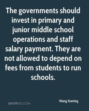 Wang Xuming  - The governments should invest in primary and junior middle school operations and staff salary payment. They are not allowed to depend on fees from students to run schools.