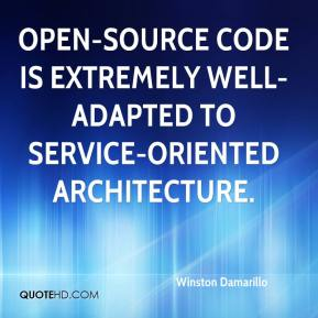 Winston Damarillo  - Open-source code is extremely well-adapted to service-oriented architecture.