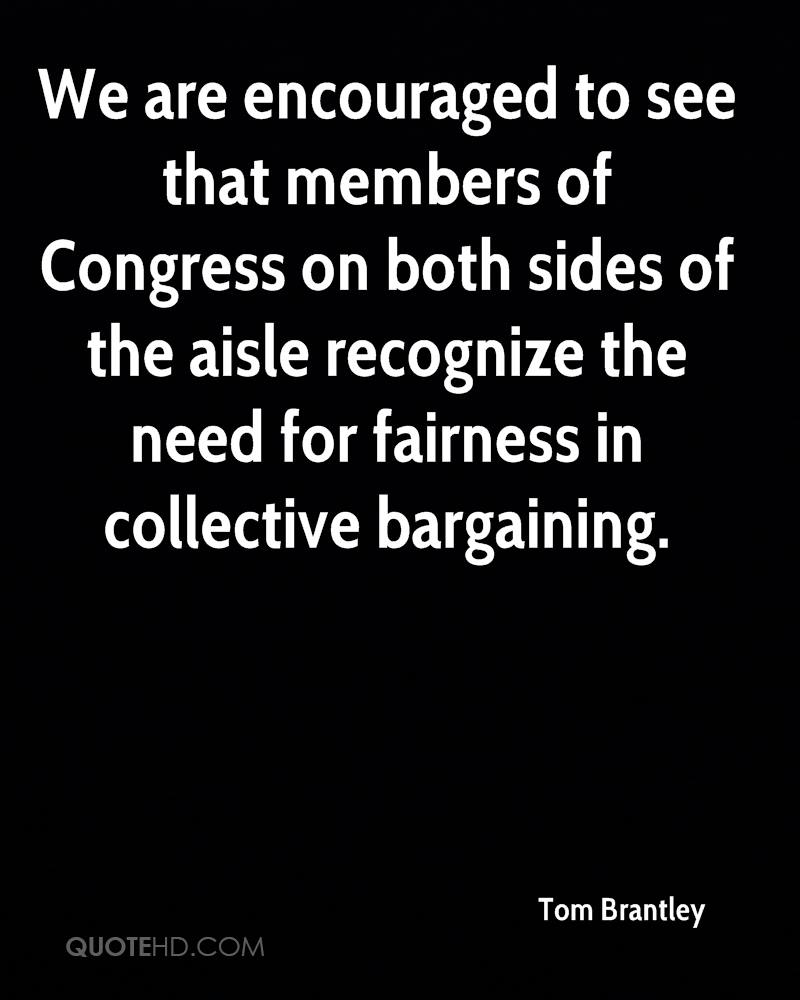 We are encouraged to see that members of Congress on both sides of the aisle recognize the need for fairness in collective bargaining.