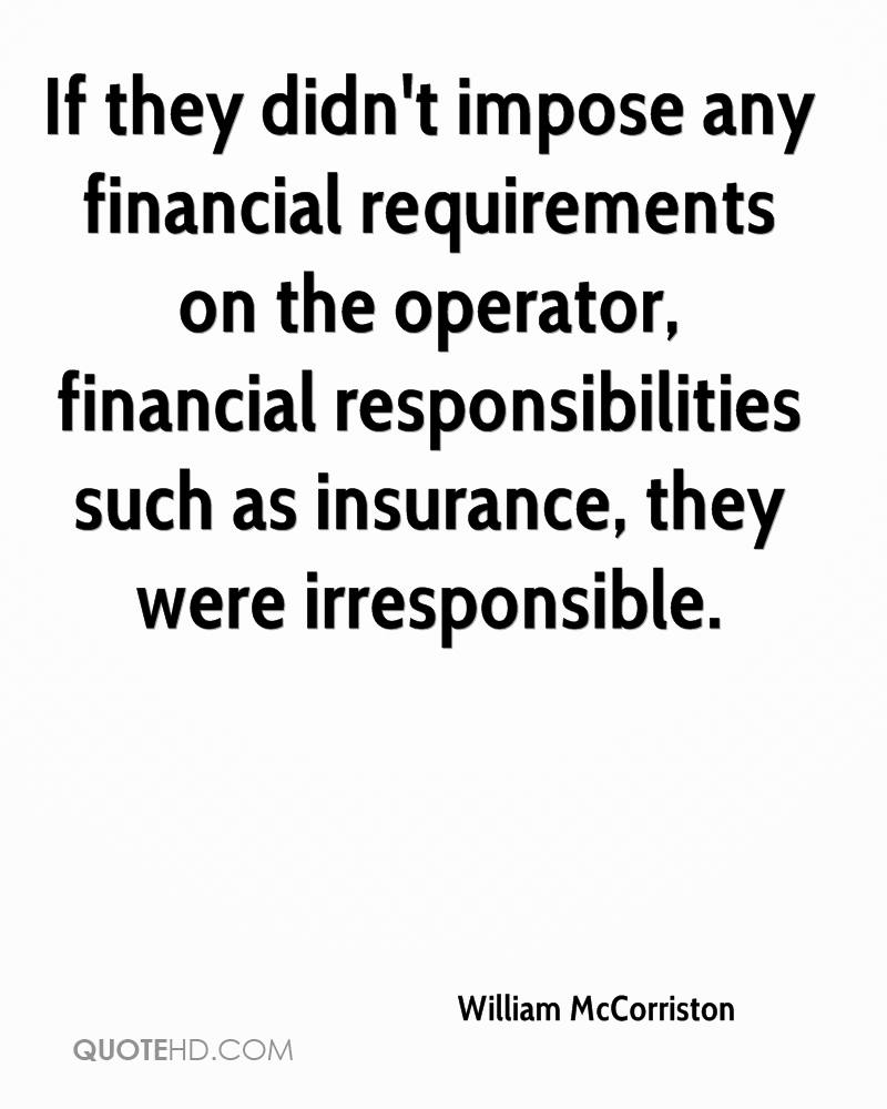 If they didn't impose any financial requirements on the operator, financial responsibilities such as insurance, they were irresponsible.