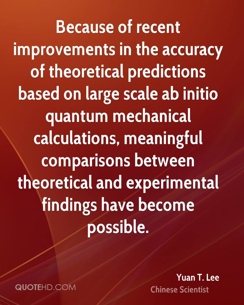Because of recent improvements in the accuracy of theoretical predictions based on large scale ab initio quantum mechanical calculations, meaningful comparisons between theoretical and experimental findings have become possible.