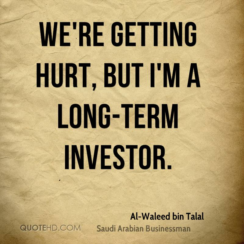 We're getting hurt, but I'm a long-term investor.