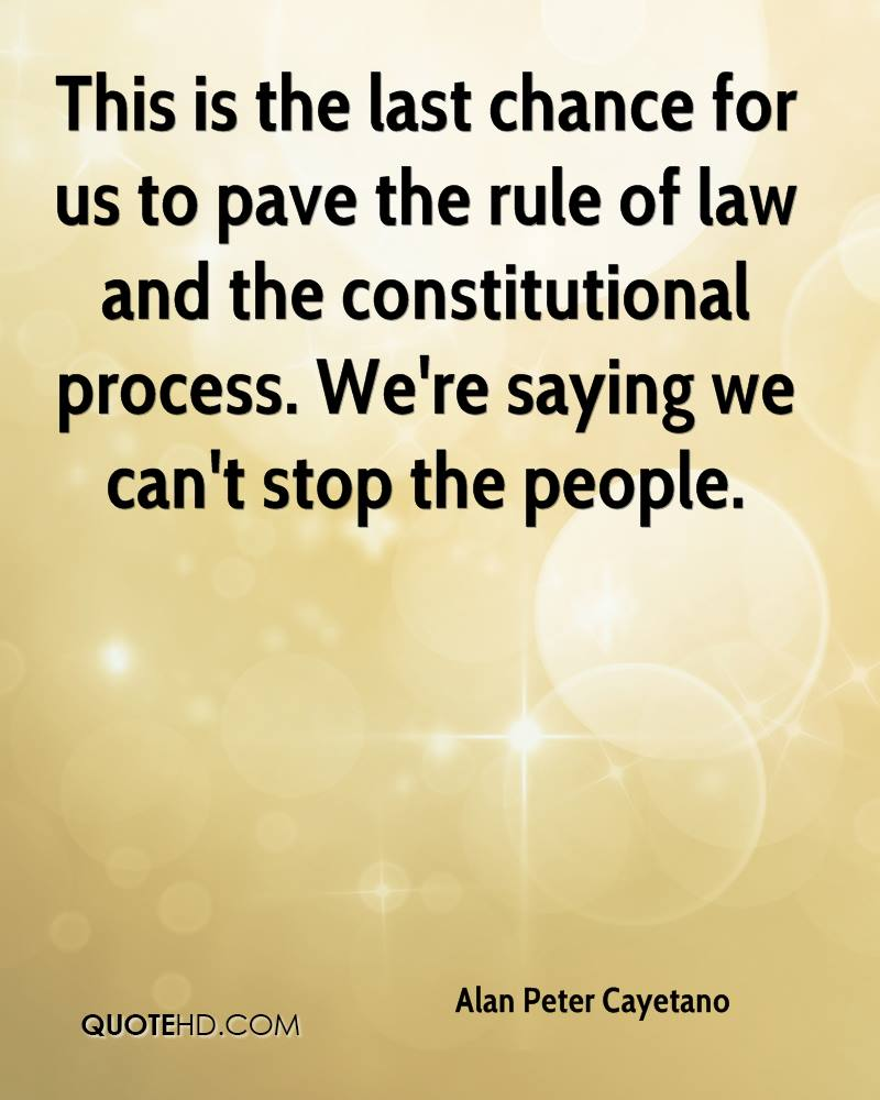 This is the last chance for us to pave the rule of law and the constitutional process. We're saying we can't stop the people.