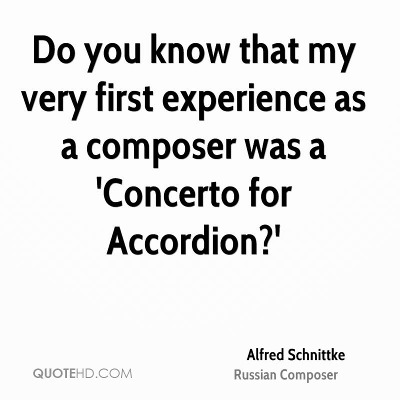 Do you know that my very first experience as a composer was a 'Concerto for Accordion?'
