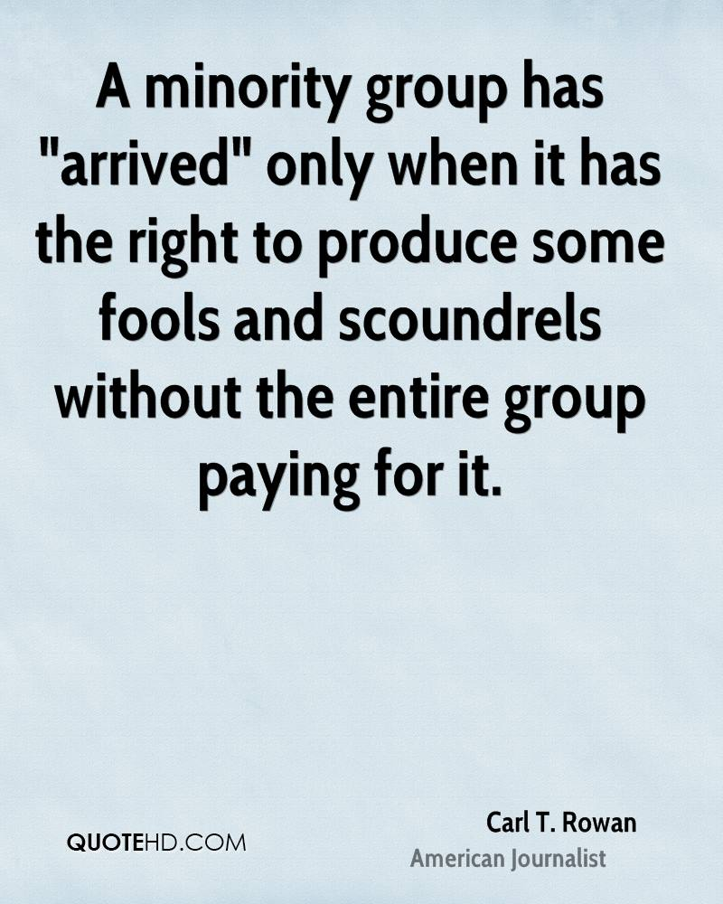 """A minority group has """"arrived"""" only when it has the right to produce some fools and scoundrels without the entire group paying for it."""