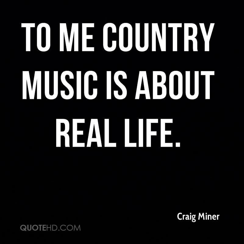 Quotes From Singers About Life: Craig Miner Quotes